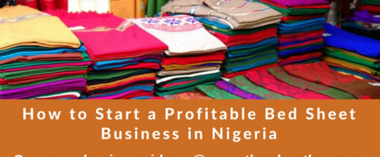 start a bed sheet business in Nigeria
