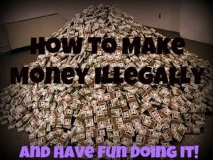 make money illegally