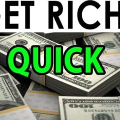 get rich quick schemes that work