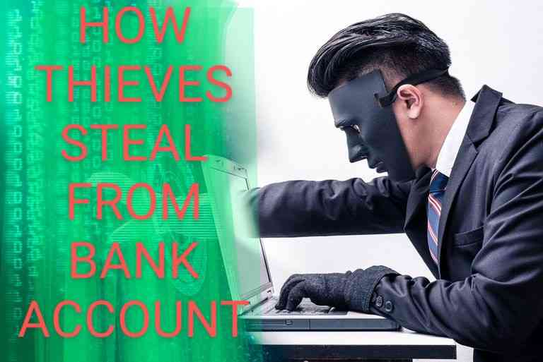 How do thieves steal money from bank accounts