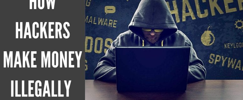 how hackers make money illegally
