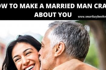 how to make a married man crazy for you